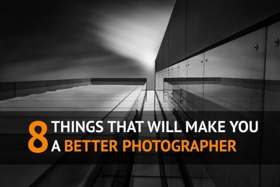 8 Things That Will Make You a Better Photographer. Learn photography