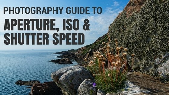 Photography Guide to Mastering Exposure, Aperture, ISO and Shutter Speed