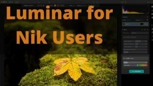 Luminar for Nik Users