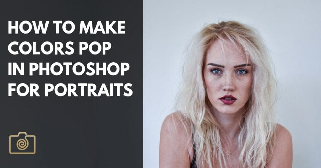 How to make colors pop in Photoshop for Portraits