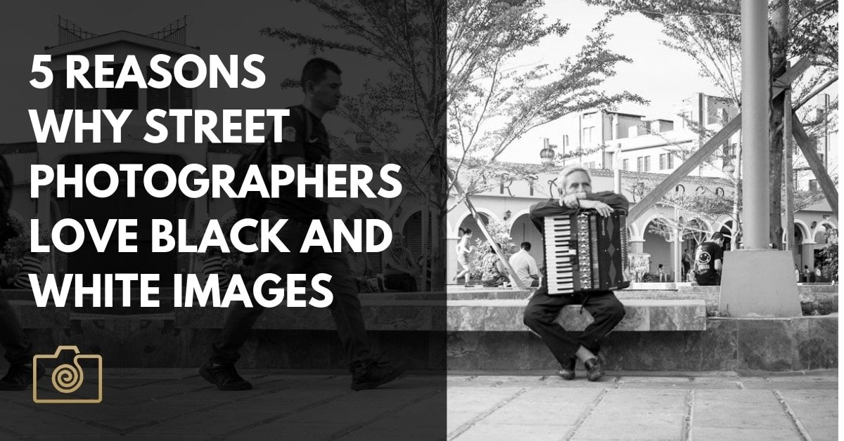 5 Reasons Why Street Photographers Love Black And White Images