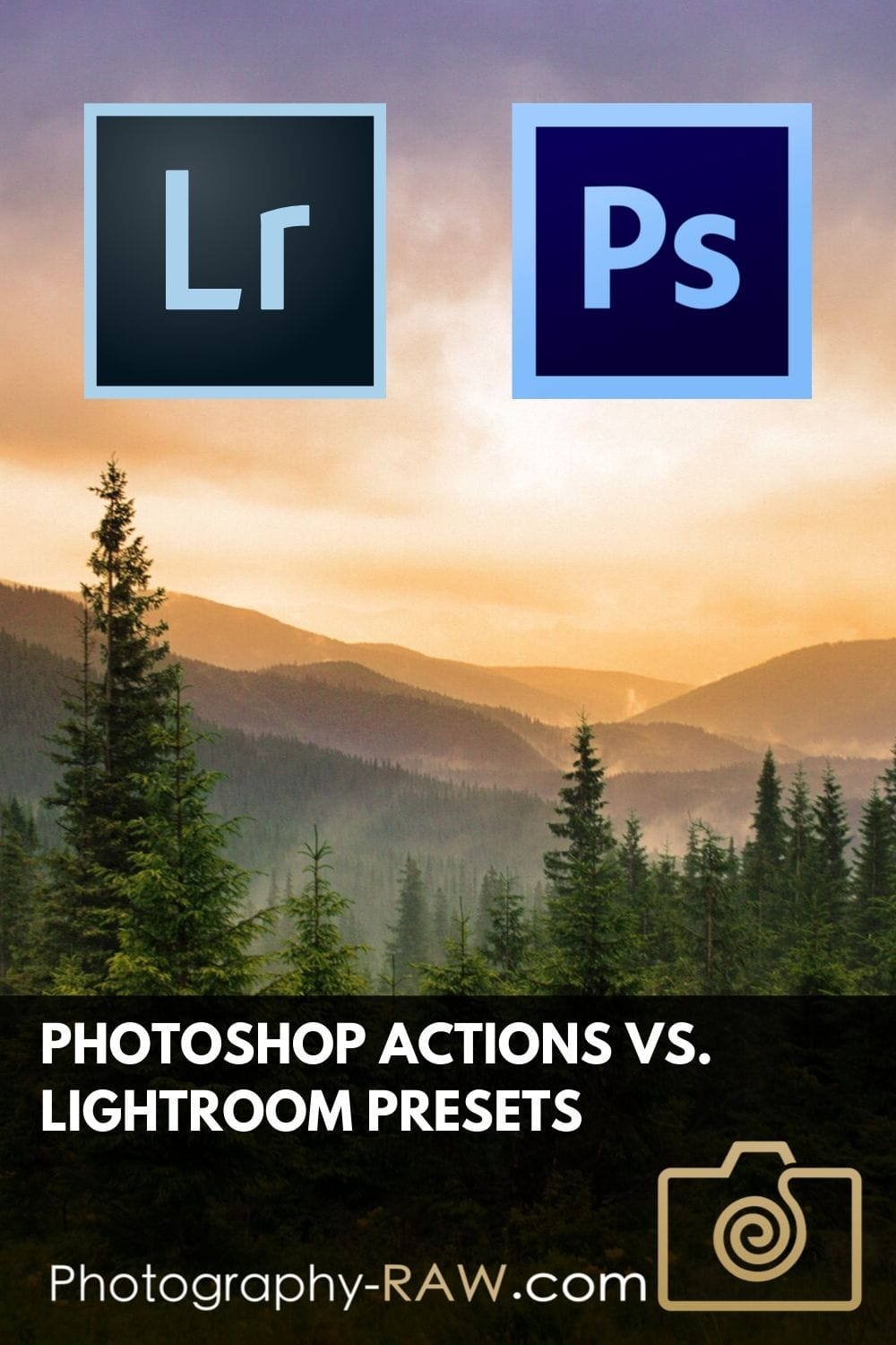 Photoshop Actions vs Lightroom Presets: Which to use?