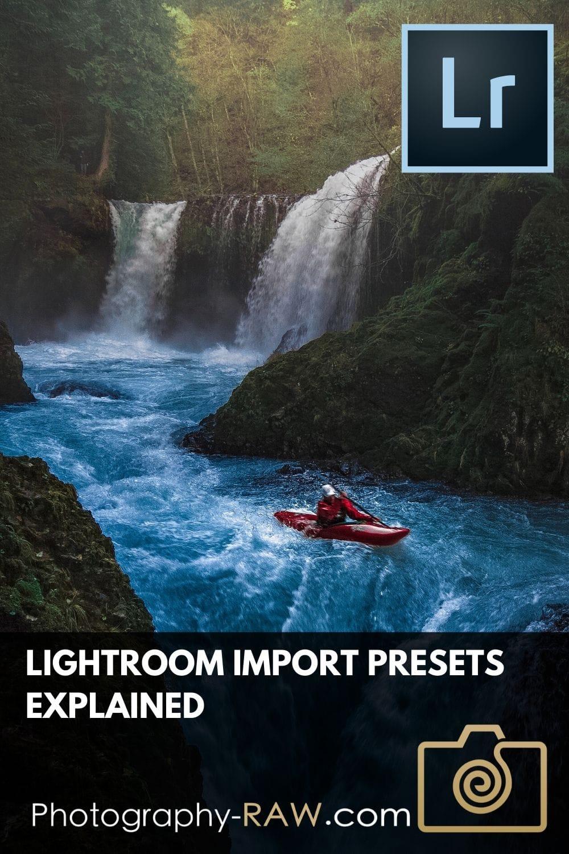 Lightroom Import Presets Explained
