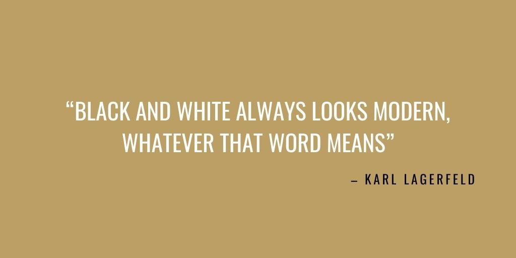 """black and white photography quote: """"Black and White always looks modern, whatever that word means"""" - Karl Lagerfeld"""