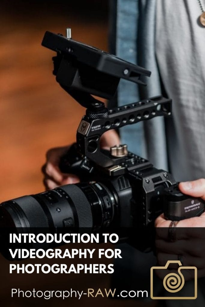 Introduction to Videography for Photographers